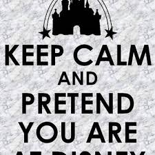 Keep Calm And Pretend You Are At Disney From Gotmouseears On Etsy