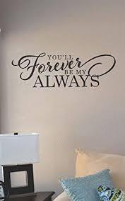 Amazon Com Js Artworks You Ll Forever Be My Always Vinyl Wall Art Decal Sticker Home Kitchen