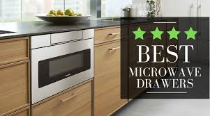 best microwave drawer for 2020 the 5