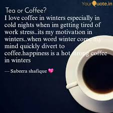i love coffee in winters quotes writings by sabeera shahid