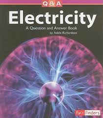 Electricity: A Question and Answer Book by Adele D. Richardson