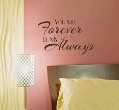 Amazon Com Wall Decor Plus More Wdpm3897 Will Forever Be My Always Bedroom Love Quotes Wall Decals Sticker 23x13 Inch Chocolate Home Kitchen