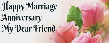 happy anniversary wishes for friend funny anniversary wishes to