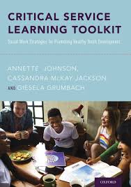 Amazon.com: Critical Service Learning Toolkit: Social Work Strategies for  Promoting Healthy Youth Development eBook: Johnson, Annette, McKay-Jackson,  Cassandra, Grumbach, Giesela: Kindle Store