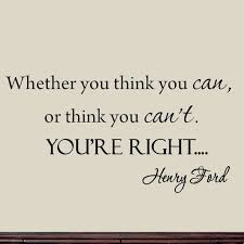 Vwaq Whether You Think You Can Or Think You Cant You Re Right Henry Ford Quote Contemporary Wall Decals By Vwaq Vinyl Wall Art Quotes And Prints