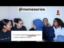 meme series 2 makeup i don t