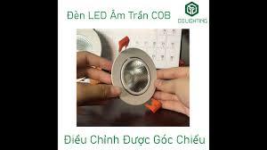 Đèn LED Âm Trần COB GS Lighting, Đèn LED Downlight Siêu Sáng Điều Chỉnh  Được Góc Chiếu - YouTube