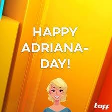 taff - Happy Adriana-Day! :) | Facebook