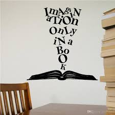 Imagination Only In A Book Wall Decal Book Vinyl Wall Sticker Lettering Reading Words Wall Stickers Home Decor Living Room Art Stickers For Walls Art Wall Decal From Joystickers 12 66 Dhgate Com