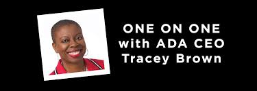 One on One with ADA CEO Tracey Brown