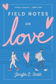 field notes on love by jennifer e smith