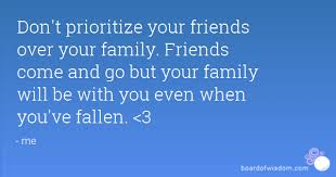 family is your first priority not friends family first quotes