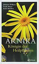 Arnika – Königin der Heilpflanzen: Amazon.de: Wilkens, Johannes ...