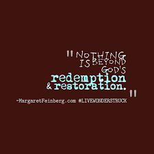 nothing is beyond god s redemption and restoration margaret