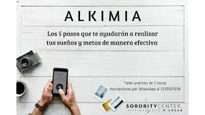 """TALLER ALKIMIA """"El poder de convertir en realidad todos tus sueños y metas""""  - 29 AGO 2018"""