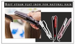 steam flat irons for natural hair