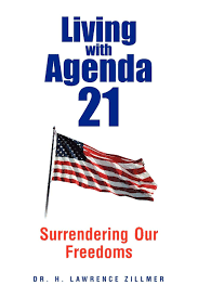 Living with Agenda 21: Surrendering Our Freedoms: Zillmer, Dr. H ...