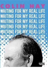 Amazon.com: Colin Hay: Waiting For My Real Life: Aaron Faulls ...