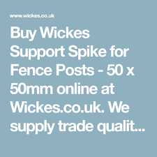 50 X 50mm Wickes Co Uk Fence Post Timber Fencing Fence