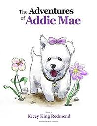 The Adventures of Addie Mae - Kindle edition by King Redmond, Kacey,  Fennessey, Ryan. Children Kindle eBooks @ Amazon.com.