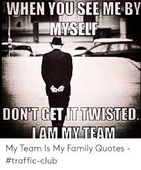 when you see myself by don t get it twisted tam my team my team