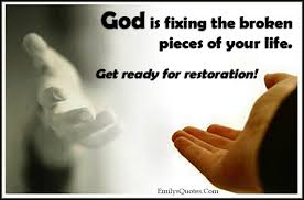 god is fixing the broken pieces of your life get ready for