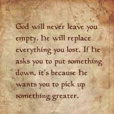 god will never leave you empty inspirational quotes sayings words