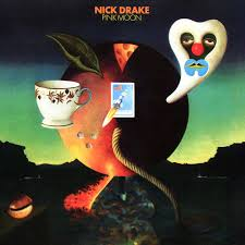 Nick Drake – Pink Moon Lyrics