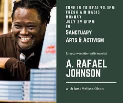 Sanctuary: A conversation with novelist A. Rafael Johnson.