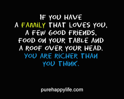 life quote if you have a family that loves you a few good