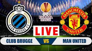 LIVE   Manchester United VS Club Brugge