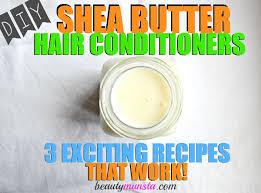 3 diy shea er hair conditioner