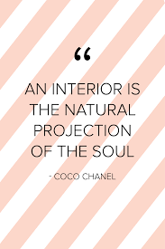 an interior is the natural projection of the soul coco chanel