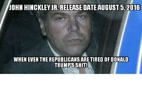 JOHN HINCKLEY JR RELEASE DATE AUGUST 52016 WHEN EVEN THE ...