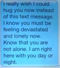 how to comfort a friend via text message text messages friend