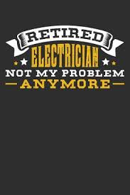 retired electrician not my problem