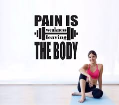 Pain Is Weakness Leaving The Body Gym Wall Decal Motivational Wall Word Factory Design
