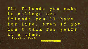 college time friendship quotes top famous quotes about college