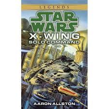 Solo Command: Star Wars Legends (X-Wing) - (Star Wars: X-Wing ...