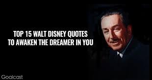top walt disney quotes to awaken the dreamer in you goalcast