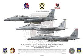 F 15e Strike Eagle 492nd 493rd 494th Fighter Squadron 48th Fighter Wing Raf Lakenheath Statue Of Us Military Aircraft Pilots Aviation Aircraft Painting