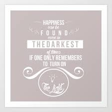 happiness can be found even in the darkest of times quote harry