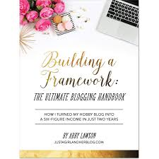Building a Framework: The Ultimate Blogging Handbook by Abby Lawson