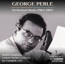 George Perle: Orchestral Music (1965-1987) George Perle, Vol. 4 ...