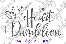 Heart Dandelion Svg Wall Art Decal Clipart Sign T Shirt Print Sublimation Graphics Svg Files For Cricut