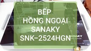 Khui hộp] Bếp hồng ngoại Sanaky SNK-2524HGN chính hãng - YouTube