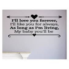 I Ll Love You Forever I Ll Like You For Always As Long As I M Living My Baby Contemporary Wall Decals By Vinylsay Llc