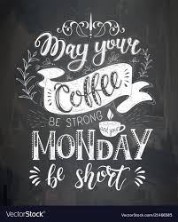 coffee quotes on the chalk board royalty vector image