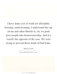 i have done a lot of work for affordable housing rental