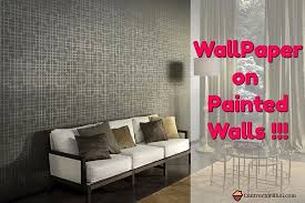 wall paper on a painted walls